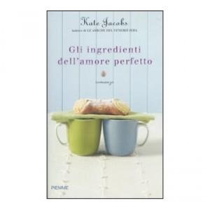 Gli ingredienti dell'amore perfetto